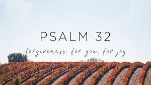 Psalm 32: Forgiveness, For You, For Joy - YouTube